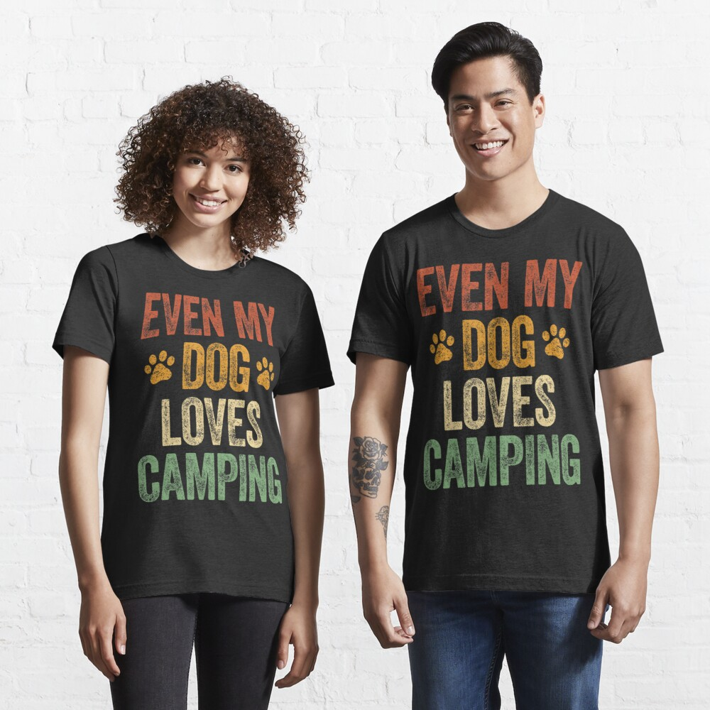 Even My Dog Loves Camping Life Camper Dog Essential T-Shirt