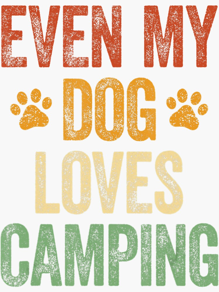 Even My Dog Loves Camping Life Camper Dog by Dangvankhai