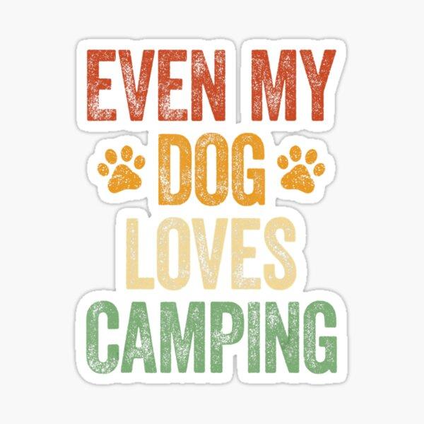 Even My Dog Loves Camping Life Camper Dog Sticker