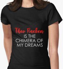 Theo Raeken Is The Chemara Of My Life-- White Women's Fitted T-Shirt