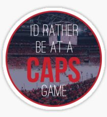 I'd Rather Be at a Caps Game Sticker