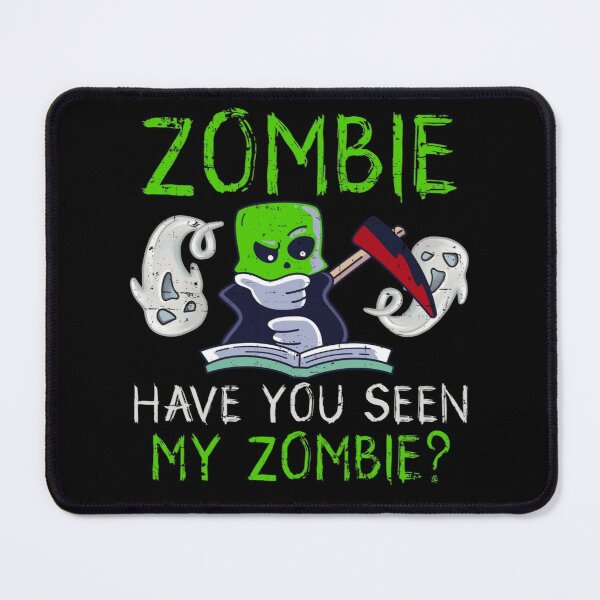 Halloween Zombie Have You Seen My Zombie Funny Death Scythe Mouse Pad