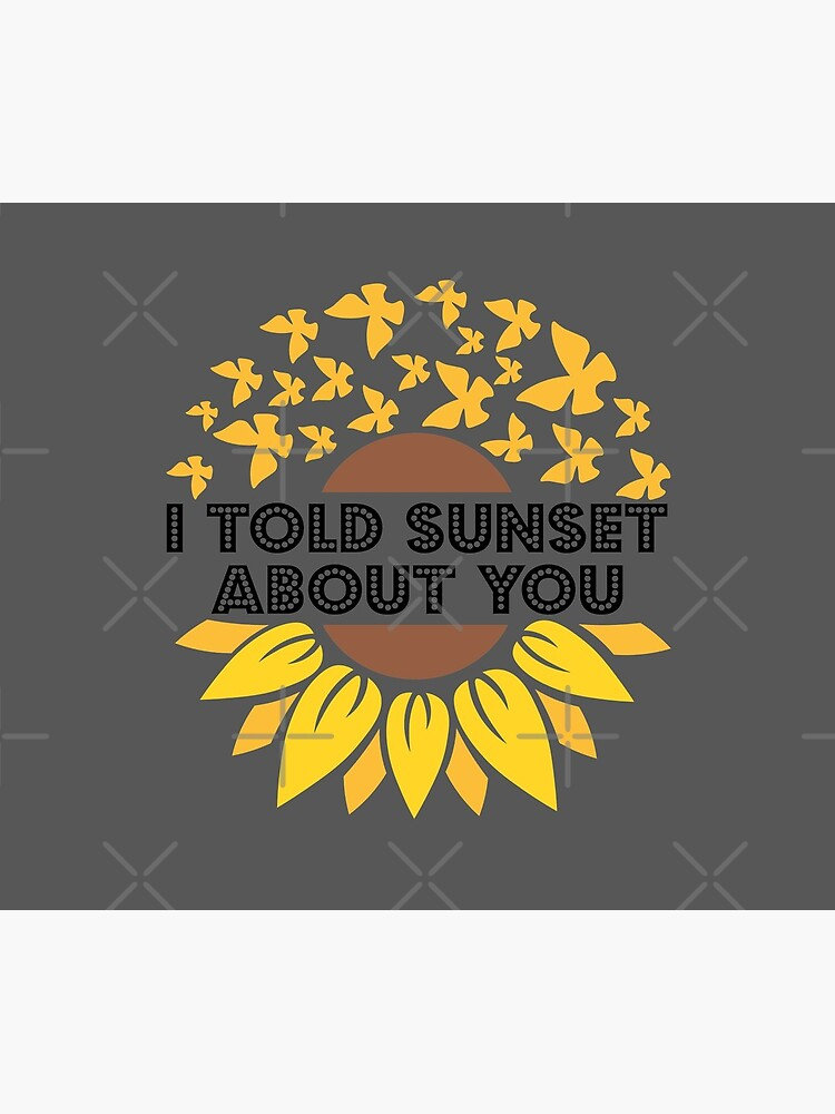 I Told Sunset About You Sunflower butterfly flying by CWartDesign