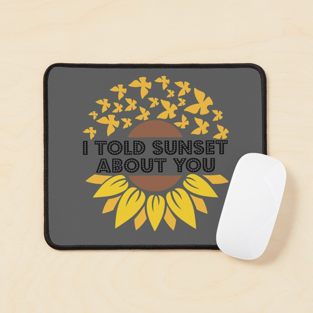 I Told Sunset About You Sunflower butterfly flying Mouse Pad