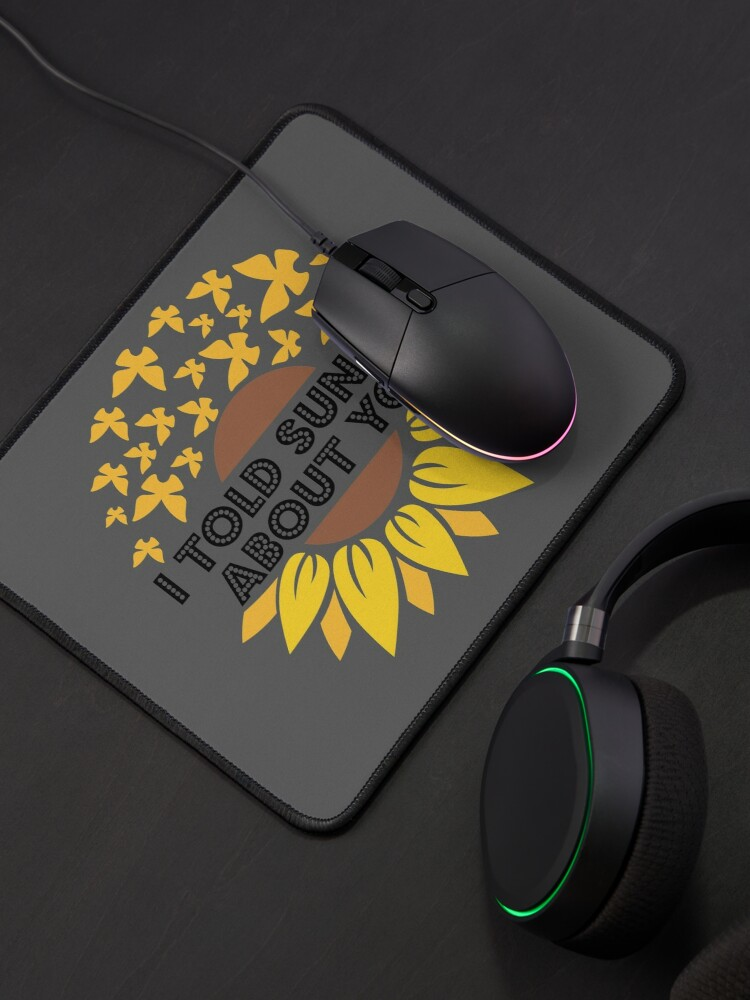 Alternate view of I Told Sunset About You Sunflower butterfly flying Mouse Pad