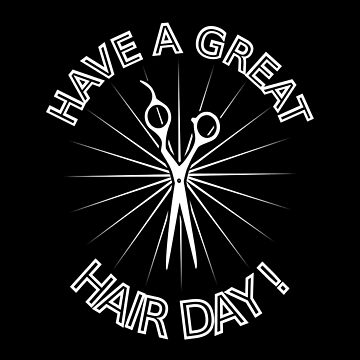 Have a Great Hair Day! by lifeisfunny