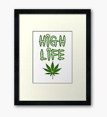 High Life Weed/Cannabis/Ganja Art Framed Print
