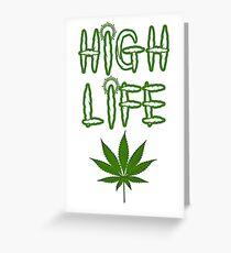 High Life Weed/Cannabis/Ganja Art Greeting Card