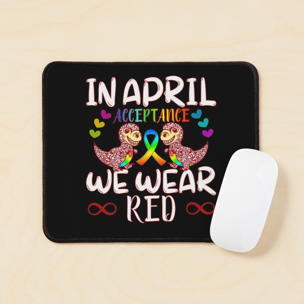 In April Wear Red Instead for Autism Awareness Acceptance Mouse Pad