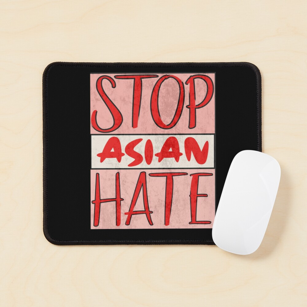 Asian Support- Stop Asian Hate - Anti Asian Racism Awareness Mouse Pad