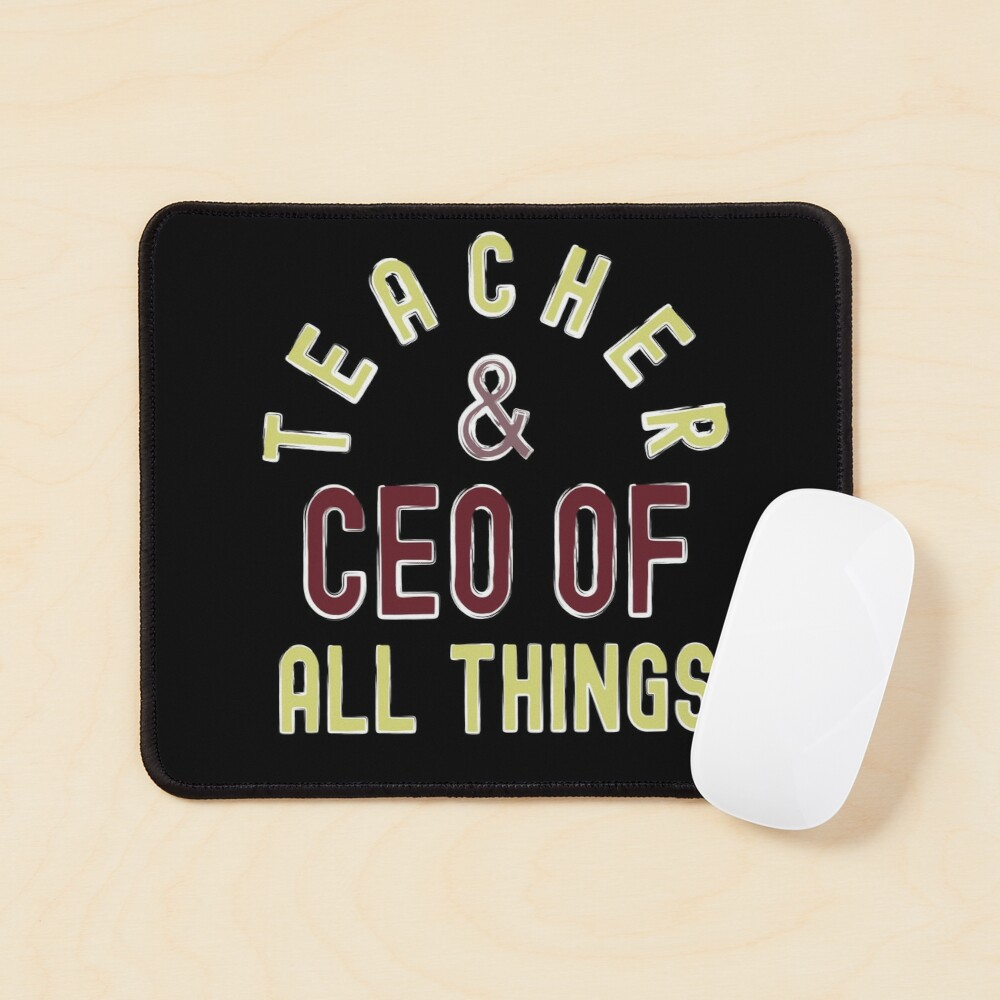 Teacher & CEO Of All Things High Ego Smartest Nerdy Mouse Pad