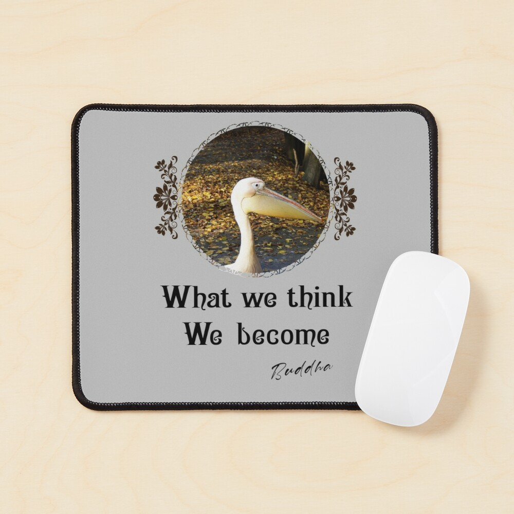 What We Think We Become - Impactful Positive Motivational Mouse Pad