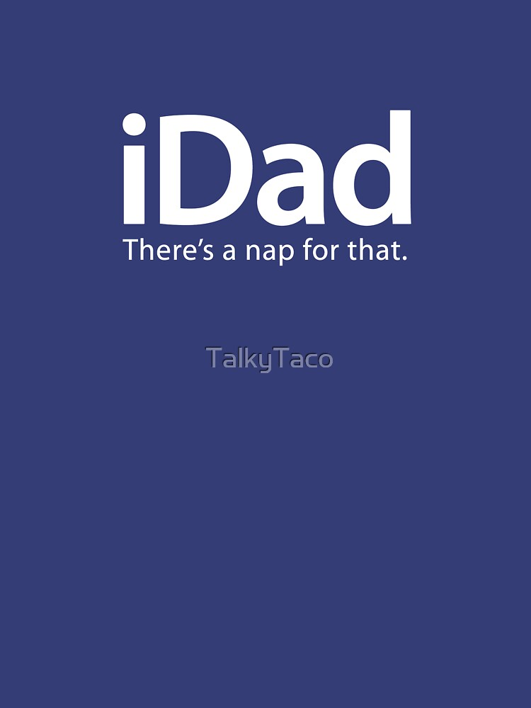iDad... There's A Nap For That | Unisex T-Shirt
