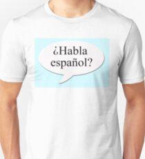 ?Habla espanol?  Unisex T-Shirt