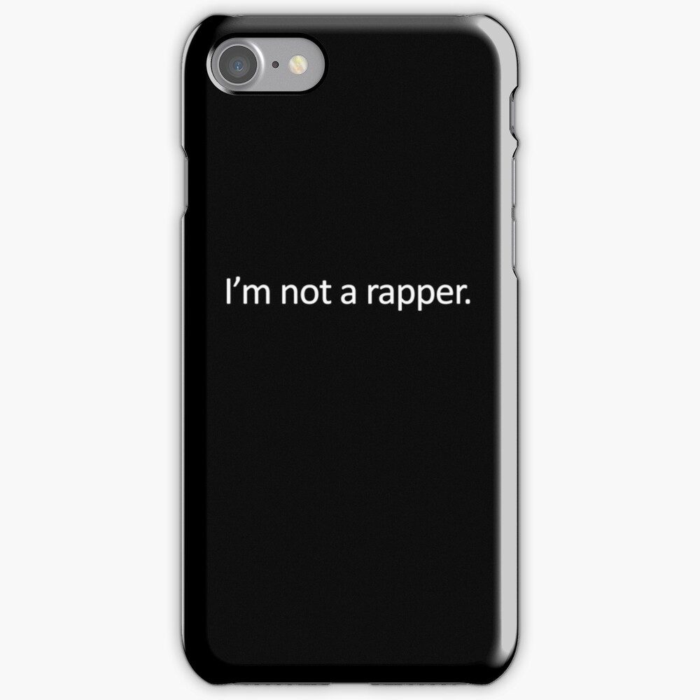 I'M NOT A RAPPER. iPhone Case & Cover