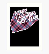 MAKE FASHION NOT WAR Art Print