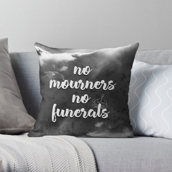 Six of Crows - No Mourners, No Funerals Throw Pillow