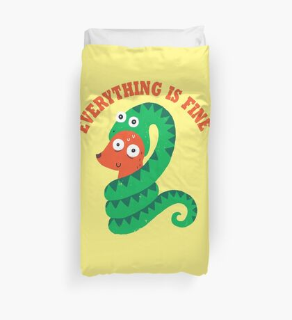 Everything Is Fine Duvet Cover