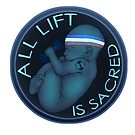 All Lift is Sacred by benenor90