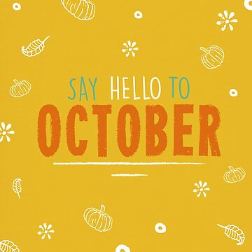 Say Hello to October by trebuck