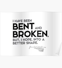been bent and broken - charles dickens Poster