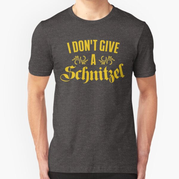 I Don't Give A Schnitzel Slim Fit T-Shirt