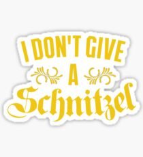 I Don't Give A Schnitzel Sticker