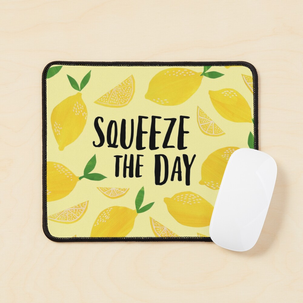 Squeeze the Day Mouse Pad