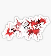 Love is Over Sticker