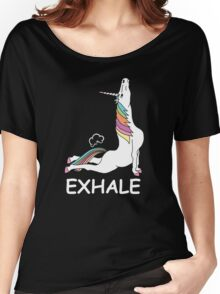 EXHALE FUNNY T-SHIRT Women's Relaxed Fit T-Shirt