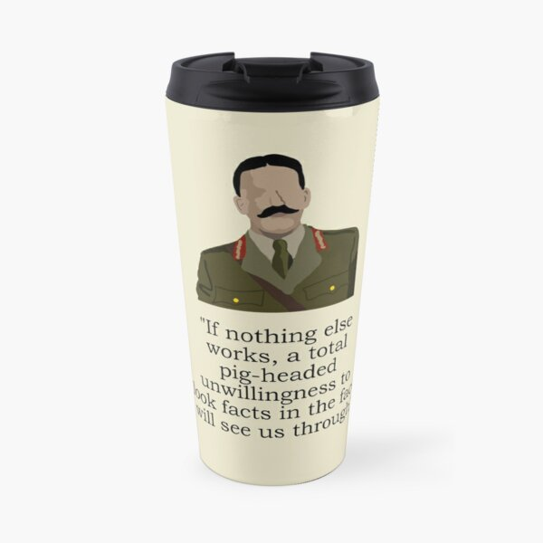 Blackadder - Total Pig-headed unwillingness to look facts in the face. Travel Mug