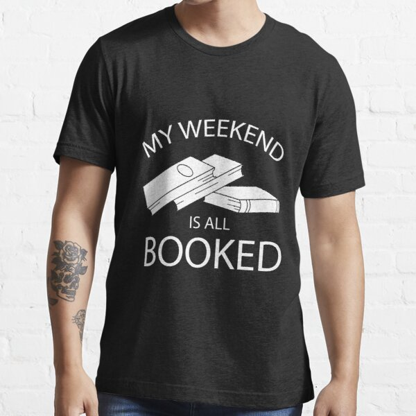 My weekend is all booked! Essential T-Shirt