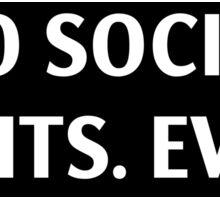 No Social Visits. Ever. Sticker