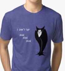 I don't say Blah Blah Blah Tri-blend T-Shirt