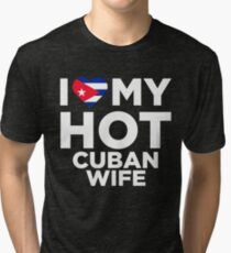 I Love My Hot Cuban Wife Tri-blend T-Shirt