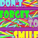 """""""Don't Forget To Smile!"""" by Hgurl"""
