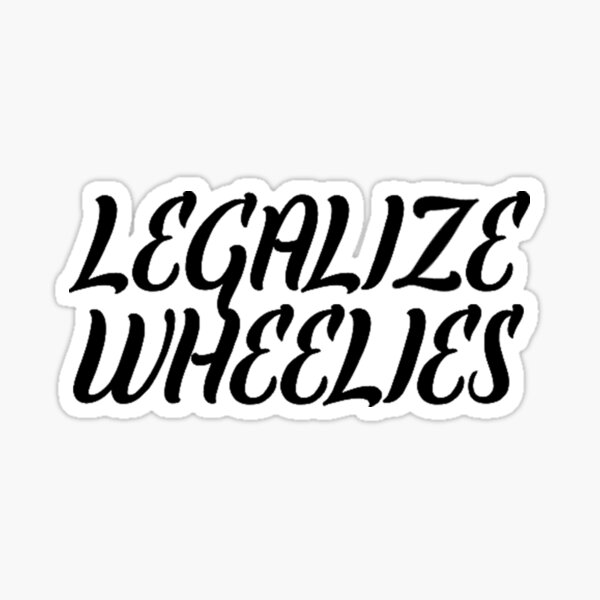 Légaliser Wheelies Sticker
