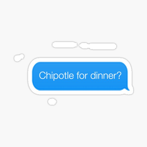 Chipotle for dinner? Sticker