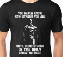 Being Strong Is The Only Choice You Have - One Punch Man Unisex T-Shirt
