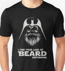 Beard - I Find Your Lack Of Beard Disturbing Unisex T-Shirt