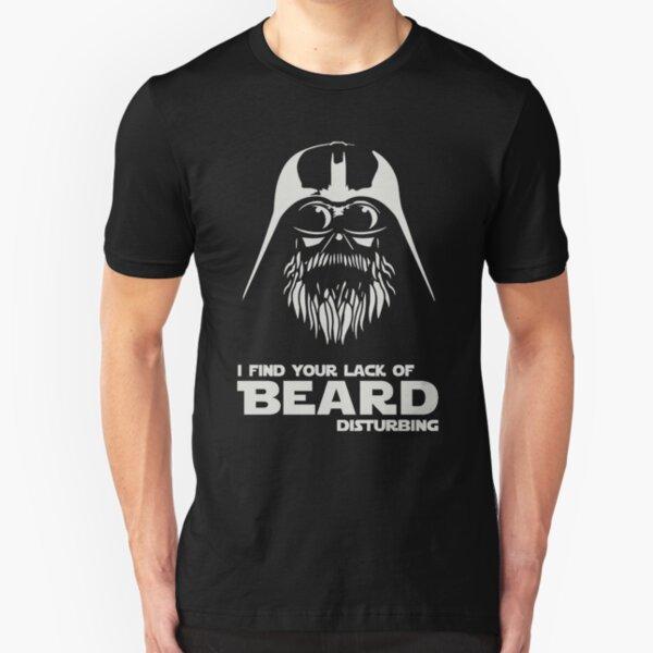 Beard - I Find Your Lack Of Beard Disturbing Slim Fit T-Shirt