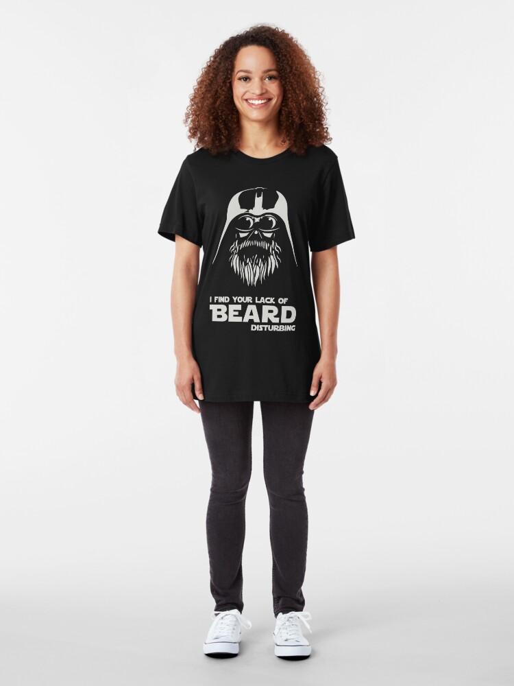 Alternate view of Beard - I Find Your Lack Of Beard Disturbing Slim Fit T-Shirt