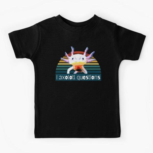 I axolotl questions Kids T-Shirt