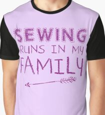 Sewing runs in my family Graphic T-Shirt