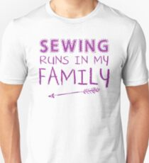 Sewing runs in my family Unisex T-Shirt