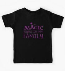 MAGIC runs in my family Kids Tee