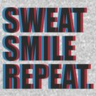 """""""Sweat. Smile. Repeat."""" by Kayleigh Brookes"""
