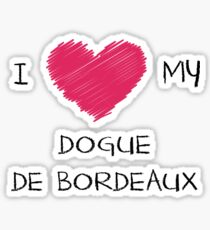 I Love My Dogue De Bordeaux for Dog Lovers Sticker