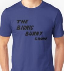 The Bionic Bunny Show Slim Fit T-Shirt