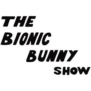 The Bionic Bunny Show by expandable